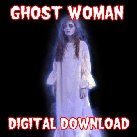 GHOST WOMAN DIGITAL DOWNLOAD